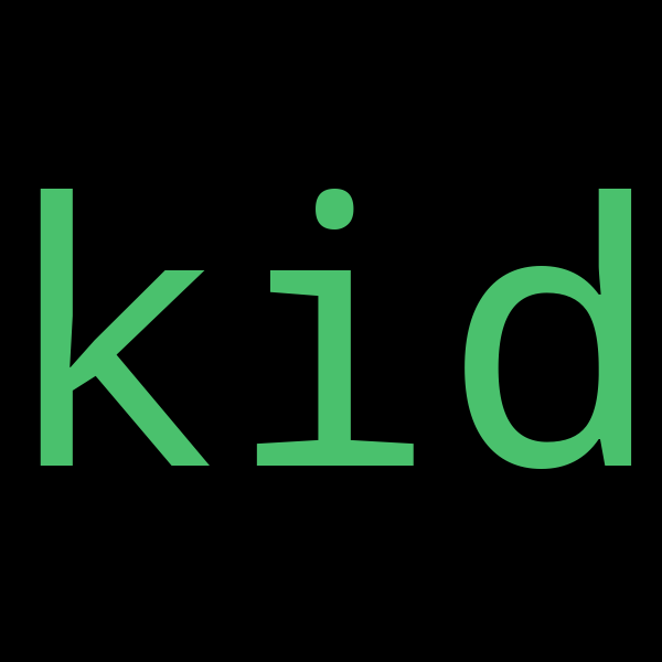 "49 examples : Use ""kid"" in a sentence"