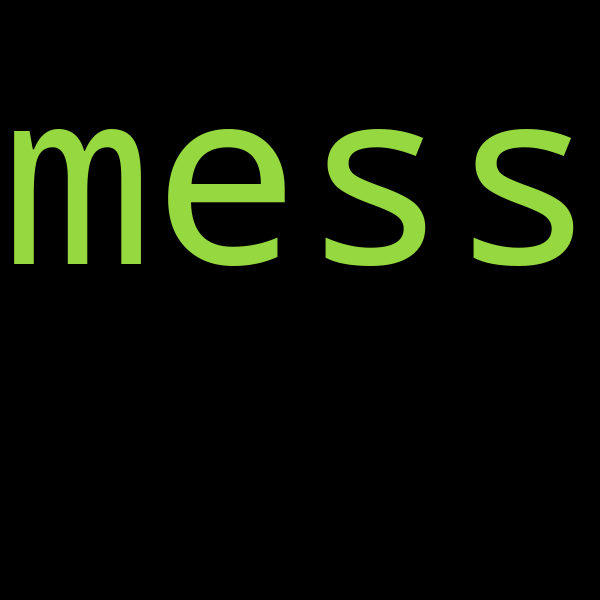 "49 examples : Use ""mess"" in a sentence"