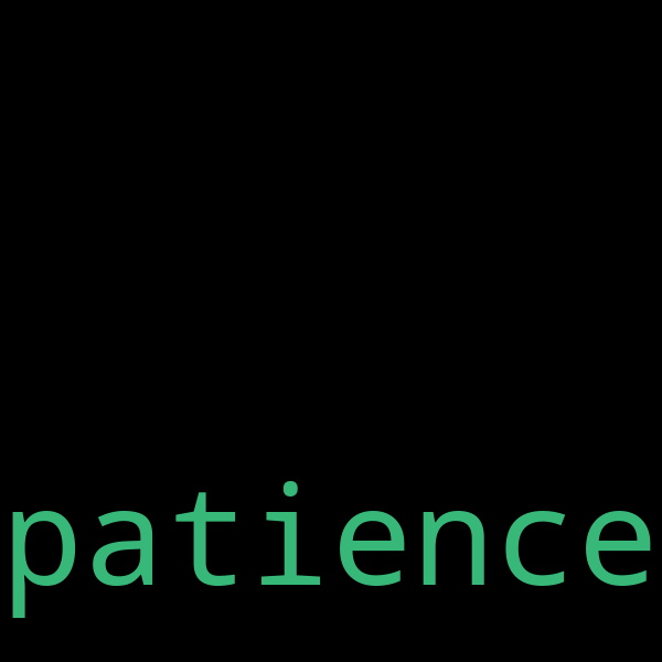 50 example sentences with « patience »