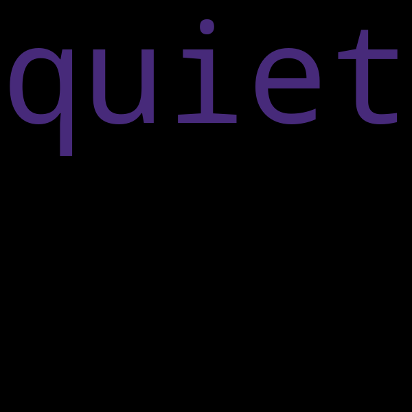 "49 examples : Use ""quiet"" in a sentence"